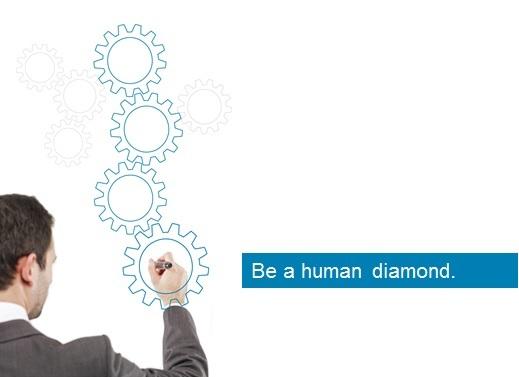 Be a human diamond